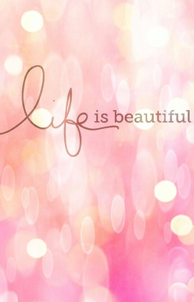 Life is beautiful  by Rlittle