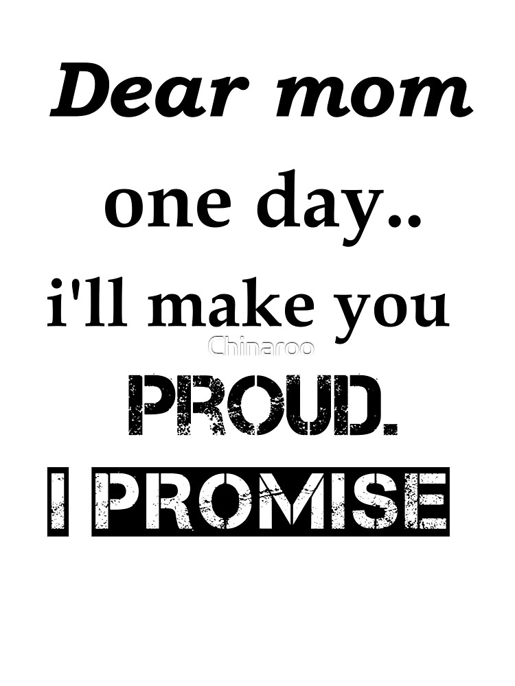 Dear Mother Proud Promise son daughter mom gift t shirts by Chinaroo