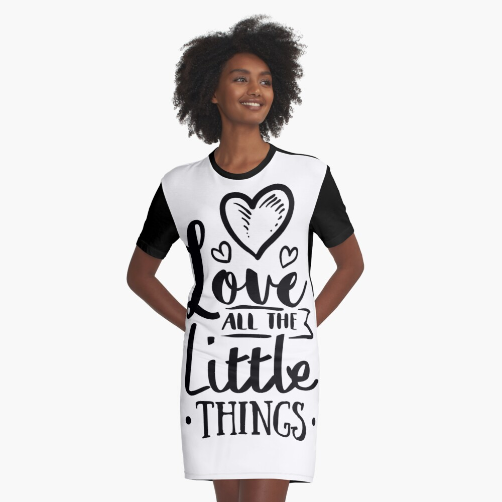 Love all the little things Graphic T-Shirt Dress Front