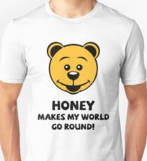 Honey Makes My World Go Round! (Honey Bear) T-Shirt
