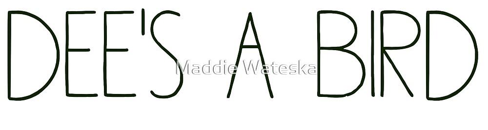 dees a bird by Maddie Wateska