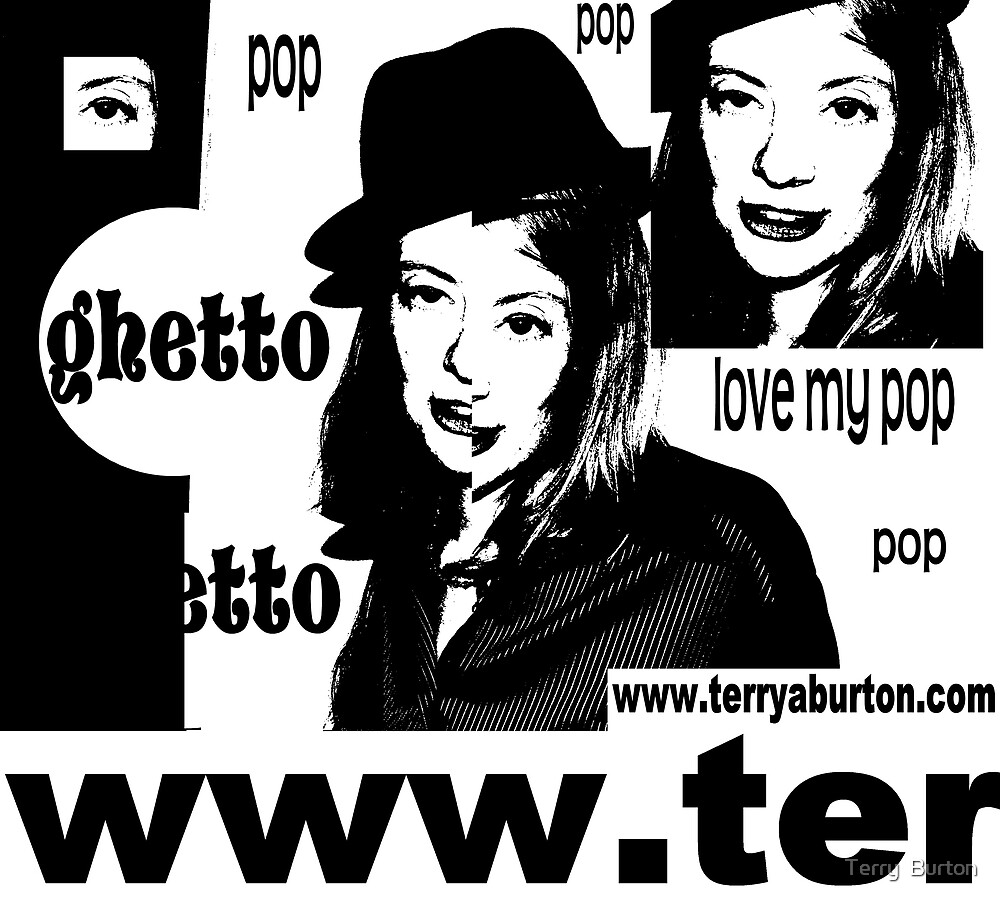 Ghetto Pop  by Terry  Burton