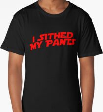 I Sithed My Pants Long T-Shirt