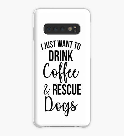 Ich möchte nur Kaffee und Rettungshunde trinken Hülle & Klebefolie für Samsung Galaxy