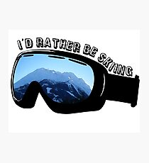 I'd Rather Be Skiing - Goggles Photographic Print