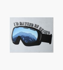 I'd Rather Be Skiing - Goggles Art Board