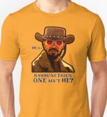 He is a rambunctious one ain't he? Unisex T-Shirt