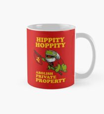Hippity Hoppity Abolish Private Property Classic Mug