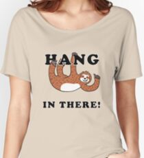 Hang In There Sloth Women's Relaxed Fit T-Shirt