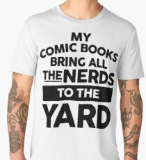 My Comic Books Bring All The Nerds To The Yard Men's Premium T-Shirt