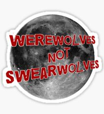Werewolves NOT Swearwolves Sticker