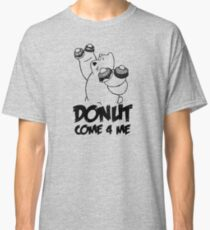 Donut Come 4 Me Classic T-Shirt