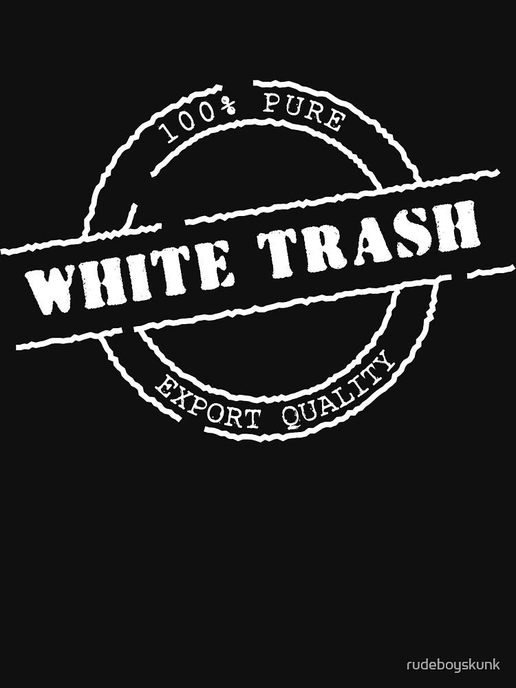 White Trash (WhitePrint) by rudeboyskunk