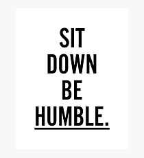 MUSIC : SIT DOWN BE HUMBLE Photographic Print