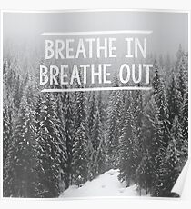 Breathe In - Breathe Out Poster