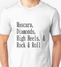 Mascara, Diamonds, High Heals, & Rock & Roll Unisex T-Shirt