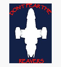 Don't Fear the Reavers Photographic Print