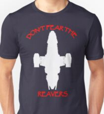 Don't Fear the Reavers Unisex T-Shirt