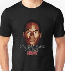 I'm not black, I'm O.J. T-Shirt