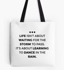 Learn To Dance In The Rain Tote Bag