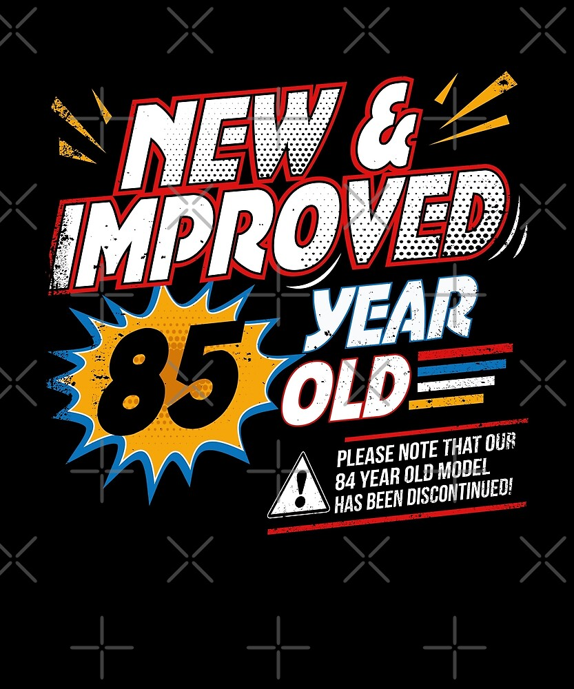 New Improved 85 Yr Old Funny Comic 85th Bday Art by SpecialtyGifts