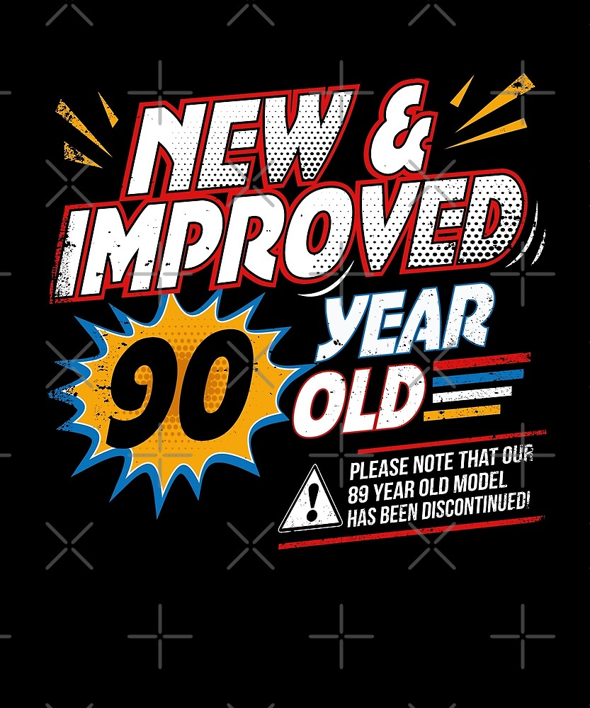 New Improved 90 Yr Old Funny Comic 90th Bday T-Shirt Art by SpecialtyGifts