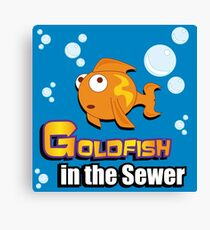 Limited Edition: Goldfish in the Sewer - fan products! Canvas Print