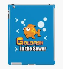 Limited Edition: Goldfish in the Sewer - fan products! iPad Case/Skin
