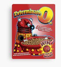 Exterminate O's Metal Print