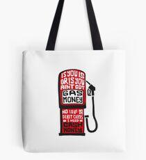 GAAAAAAAAASSSSS MONEY! Tote Bag