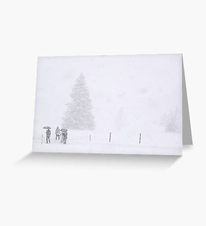 Not afraid of a little bit of snow Greeting Card