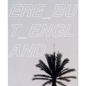 Anywhere But England by TomGBR