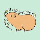 It's All About Me! Auburn guinea pig by zoel