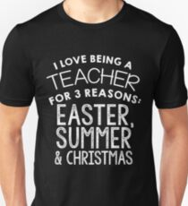 Easter gift for boyfriend gifts merchandise redbubble i love being a teacher for 3 reasons easter summer christmas t shirt negle Gallery