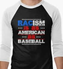 Racism is as American as Baseball T-Shirt