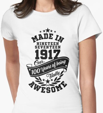 Made in 1917 - Über 100 Jahre Sein total ehrfürchtige Variante T-Shirt