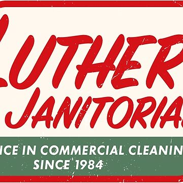 Luther's Janitorial by bluedog725
