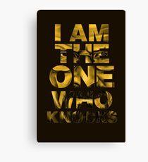 Heisenberg - Breaking Bad - I am the one who knocks Canvas Print