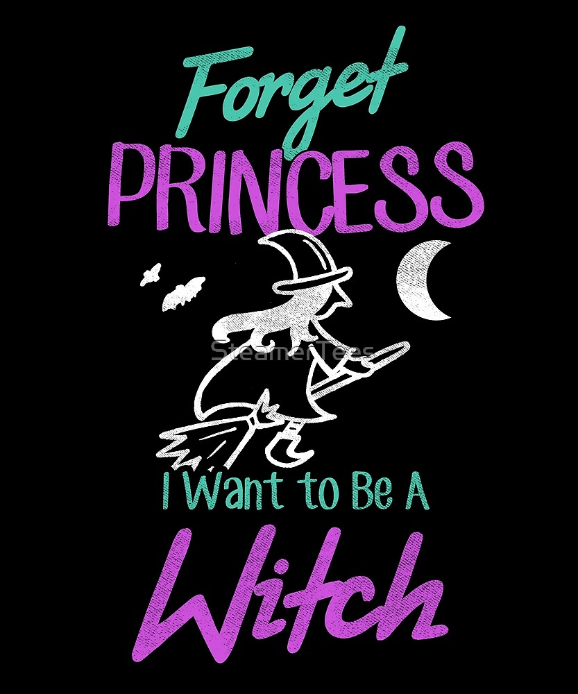 Cute Halloween Girls - I Want To Be A Witch by SteamerTees