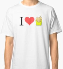 I Love French Fries Classic T-Shirt