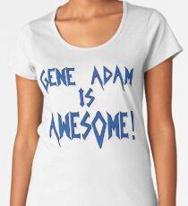 Gene Adam Is Awesome Women's Premium T-Shirt