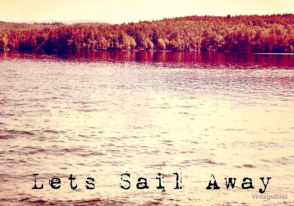 Lets Sail Away  by Vintageskies