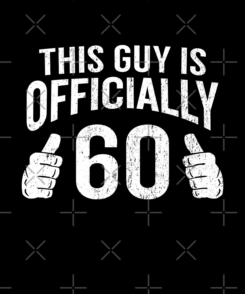 This Guy Is 60 Funny 60th Birthday T Shirt Cool Guys Gift