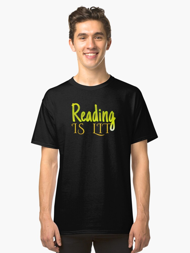 Reading Is Lit Classic T-Shirt Front
