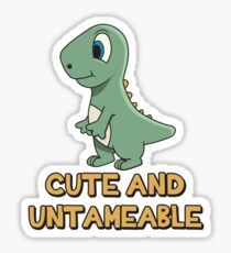 Shark Quote ➢ Cute And Untameable ➢ Dinosaur Sticker