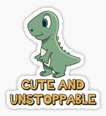 Shark Quote ➢ Cute And Unstoppable ➢ Dinosaur Sticker