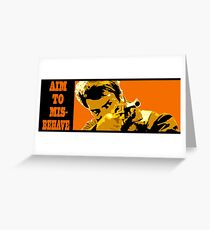 Aim to Misbehave! Greeting Card