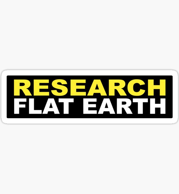 RESEARCH FLAT EARTH (1st Billboard graphics) by GLOBEXIT