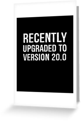 Recently Upgraded To Version 200 Funny 20th Birthday