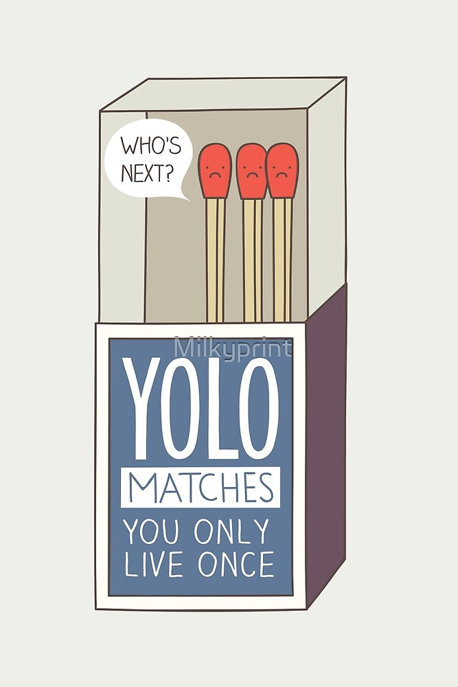 YOLO matches by Milkyprint